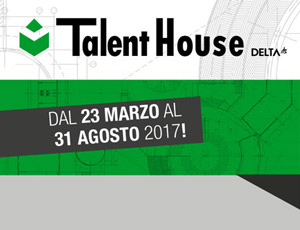 Concorso Talent House - DELTA Scrl, > 31 AUG 2017