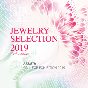 Jewelry VDW Selection 2019 | Venice Design Week, > 28 MAY 2019