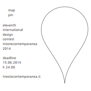 MAP PIN, XI ed Concorso Internazionale di Design Trieste Contemporanea | > 15 JUN. 2014