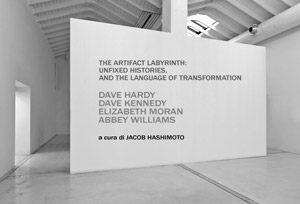 Jacob Hashimoto, Dave Hardy, Dave Kennedy, Elizabeth Moran, Abbey Williams, The Artifact Labyrinth: Unfixed histories and the language of transformation | Studio la Città, Lungadige Galtarossa, 21 - 37133 Verona